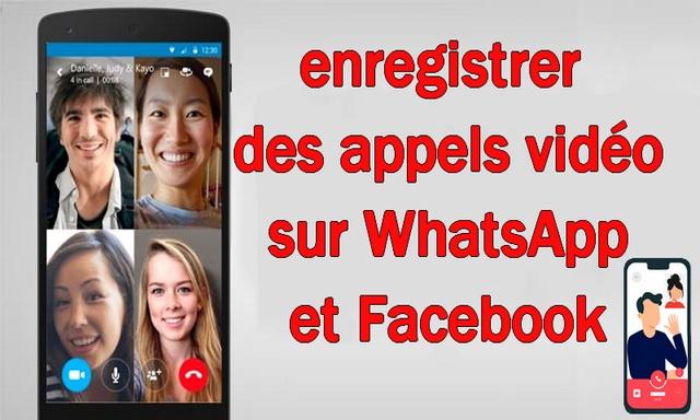 5 façons d'enregistrer des appels vidéo sur WhatsApp et Facebook