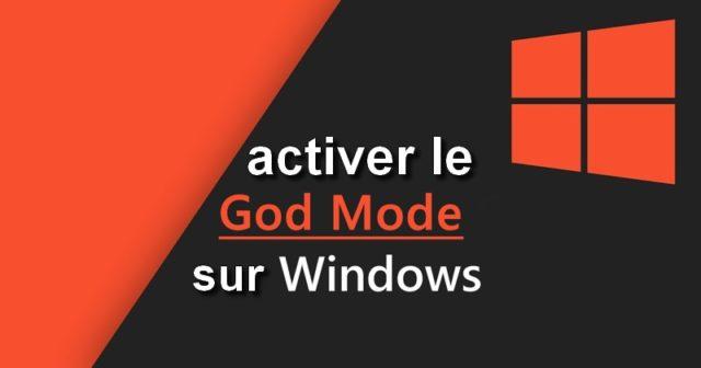 Comment activer l mode Dieu sur Windows 7,8 et 10