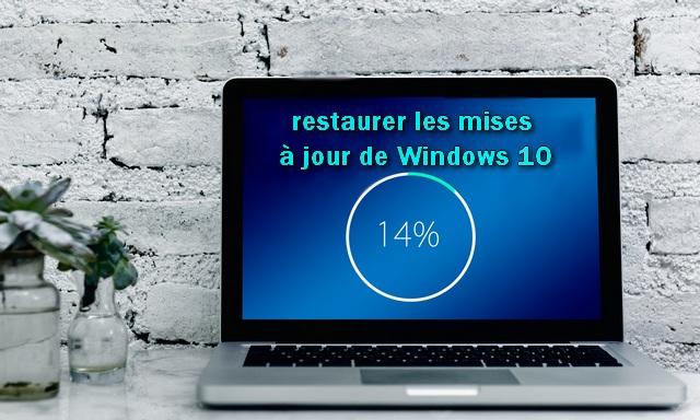 Comment restaurer les mises à jour de Windows 10