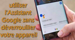 Comment utiliser l'Assistant Google sans déverrouiller votre appareil