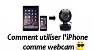 Comment utiliser l'iPhone comme webcam