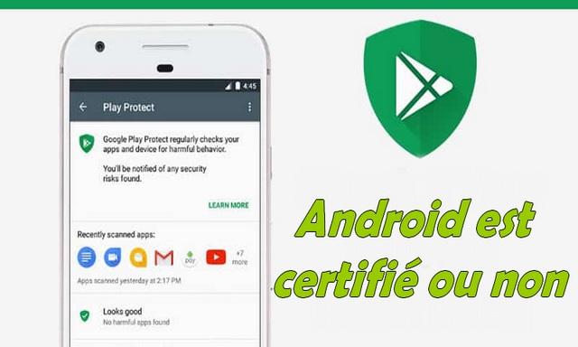 Comment vérifier si votre appareil Android est certifié ou non