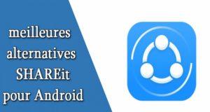10 meilleures alternatives à SHAREit pour Android