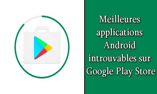10 meilleures applications introuvables sur Google Play Store