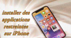 Comment installer des applications restreintes sur iPhone