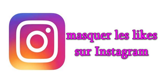 Comment masquer les likes sur Instagram