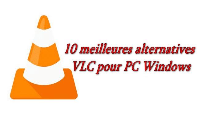10 meilleures alternatives à VLC pour PC Windows