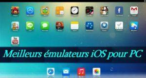 10 meilleurs émulateurs iOS pour exécuter des applications iOS sur PC