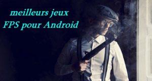 10 meilleurs jeux de tir à la première personne (FPS) pour Android