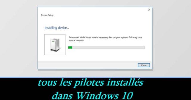 Comment afficher une liste de tous les pilotes installés dans Windows 10
