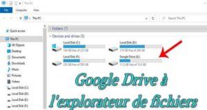 Comment ajouter Google Drive à l'explorateur de fichiers sous Windows 10