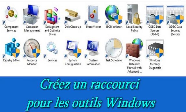 Comment créer un raccourci vers les outils Windows dans Windows 10