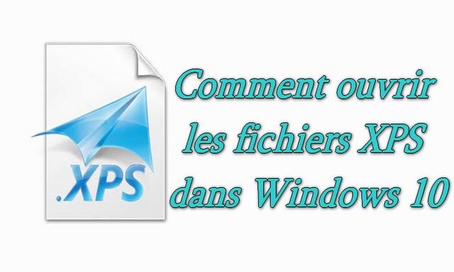 Comment ouvrir les fichiers XPS dans Windows 10 (meilleures méthodes)
