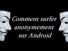 Comment surfer anonymement sur Android en 2021
