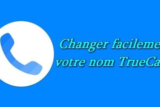 Comment changer votre nom dans TrueCaller